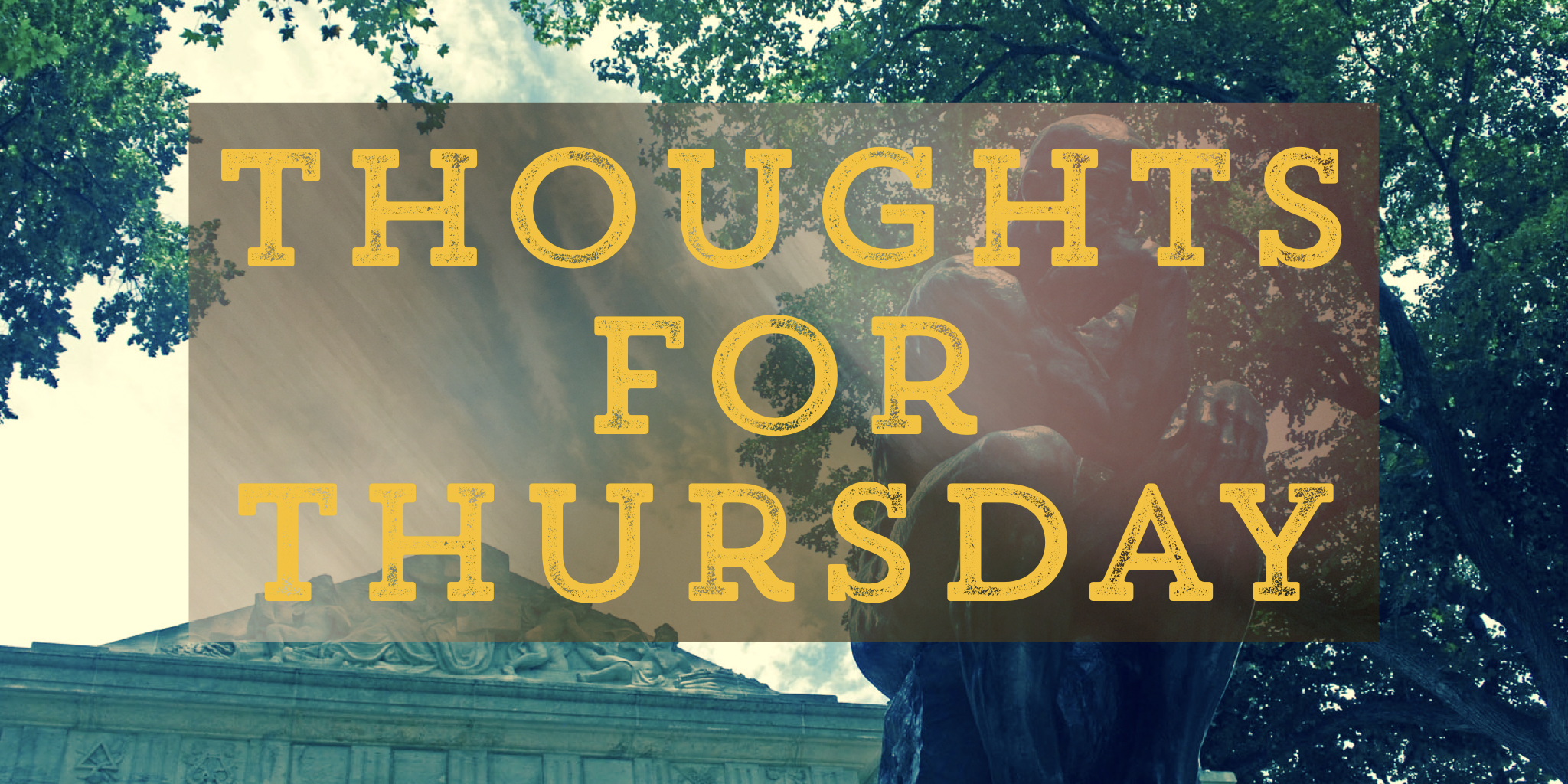 "Brandonia Thoughts For Thursday logo.  A photograph of the thinker statue with the words ""Thoughts for Thursday"" over the top in yellow font."