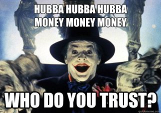 """Who Do You Trust"" meme with Jack Nicholson as the Joker from the 1989 Tim Burton Batman film."